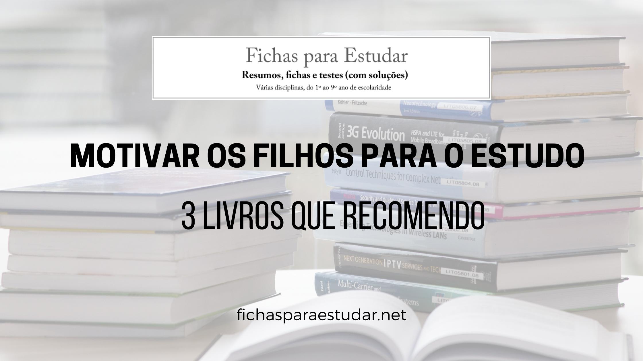 motivar os filhos para o estudo: livros que recomendo